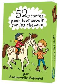 Emmanuelle Poliméni et Joëlle Dreidemy - 52 cartes pour tout savoir sur les chevaux.