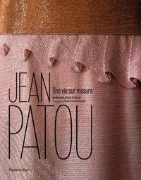 Emmanuelle Polle - Jean Patou - Une vie sur mesure.