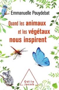 Emmanuelle Pouydebat - Quand les animaux et les végétaux nous inspirent.