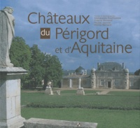 Emmanuelle Prod'homme et Francis Michaud - Châteaux du Périgord et d'Aquitaine.