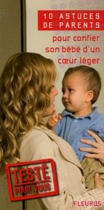 Emmanuelle Rémond - 10 Astuces de parents pour confier son bébé d'un coeur léger.
