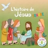 Emmanuelle Rémond-Dalyac et Maud Legrand - L'histoire de Jésus sonore.