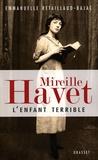 Emmanuelle Retaillaud-Bajac - Mireille Havet - L'enfant terrible.