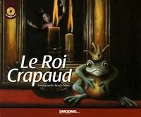 Emmanuelle Revel-Pellet et Jakob et Wilhelm Grimm - Le Roi Crapaud. 1 CD audio