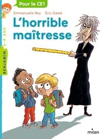 Emmanuelle Rey et Eric Gasté - L'horrible maîtresse.