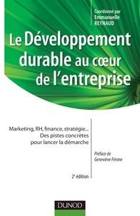 Emmanuelle Reynaud et Florence Depoers - Le développement durable au coeur de l'entreprise- 2e édition.