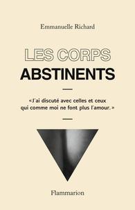 Les corps abstinents - Emmanuelle Richard pdf epub