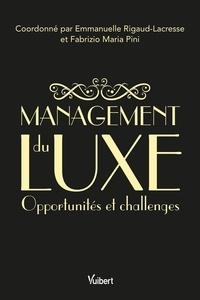 Emmanuelle Rigaud et Fabrizio Maria Pini - Management du luxe - Evolutions, challenges et opportunités.