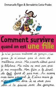 Emmanuelle Rigon et Bernadette Costa-Prades - Comment survivre quand on est une fille.