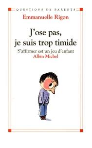 Emmanuelle Rigon - J'ose pas je suis trop timide - S'affirmer est un jeu d'enfant.