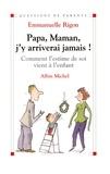Emmanuelle Rigon - Papa maman j'y arriverai jamais ! - Comment l'estime de soi vient à l'enfant.