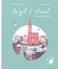 Emmanuelle Riss et Laurence Bentz - Suzel & Liesel - La magie de Noël.