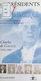 Emmanuelle Robin - Les présidents de la Ve République - Charles de Gaulle, 1958-1969.