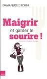 Emmanuelle Robin - Maigrir et garder le sourire.