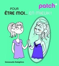 Emmanuelle Rodeghiero - Patch pour être moi... en mieux !.