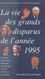 Emmanuelle Rosenzweig et Catherine Soulingeas - La vie des grands disparus de l'année 1995.