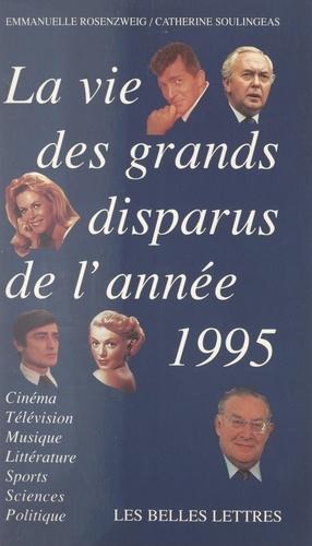 La vie des grands disparus de l'année 1995
