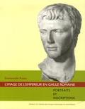 Emmanuelle Rosso - L'image de l'empereur en Gaule romaine - Portraits et inscriptions.