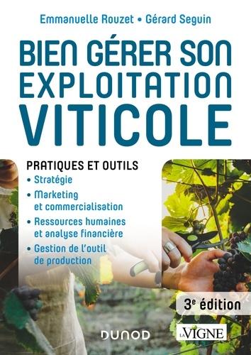 Emmanuelle Rouzet - Bien gérer son exploitation viticole - 3e éd. - Pratiques et outils.