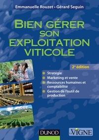 Emmanuelle Rouzet et Gérard Seguin - Bien gérer son exploitation viticole.