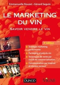 Emmanuelle Rouzet - Le marketing du vin - 4e éd. - Savoir vendre le vin, en France et à l'étranger.