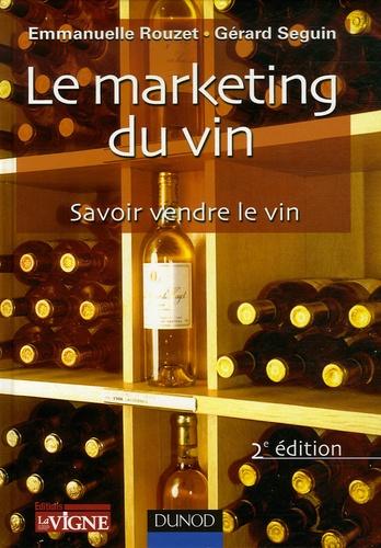 Emmanuelle Rouzet et Gérard Seguin - Le marketing du vin - Savoir vendre le vin.