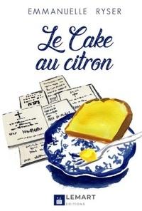 Emmanuelle Ryser - Le Cake au citron.