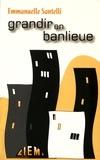 Emmanuelle Santelli - Grandir en banlieue - Parcours et devenir de jeunes Français d'origine maghrébine.