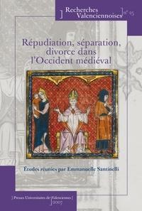 Emmanuelle Santinelli - Répudiation, séparation, divorce dans l'Occident médiéval.