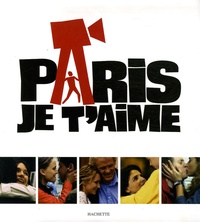 Emmanuelle Sarrouy et Marie-Ange Sarrouy - Paris je t'aime - Avec un guide de Paris.