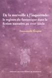 Emmanuelle Sempère - De la merveille à l'inquiétude : le registre du fantastique dans la fiction narrative au XVIIIe siècle.