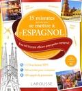 Emmanuelle Sourimant - 15 minutes par jour pour se mettre à l'espagnol - Une méthode efficace pour parler espagnol ! Pour débutants et faux débutants. 1 CD audio MP3