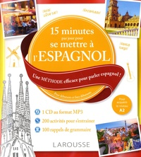 15 minutes par jour pour se mettre à lespagnol - Une méthode efficace pour parler espagnol! Pour débutants et faux débutants.pdf