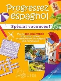 Emmanuelle Sourimant - Progressez en espagnol - Spécial vacances !.