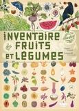 Emmanuelle Tchoukriel et Virginie Aladjidi - Inventaire illustré des fruits et légumes.