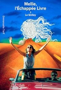 Emmanuelle Terff - Mellie,  L'Echappée Livre - 1 - Le Smiley.