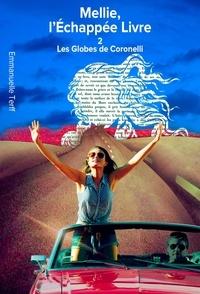 Emmanuelle Terff - Mellie, L'Echappée Livre - 2 - Les Globes de Coronelli.