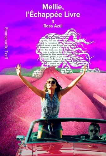 Mellie, L'Echappée Livre - 3. Rosa Azúl