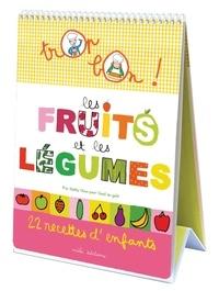 Emmanuelle Teyras et Marie-Christine Clément - Les fruits et les légumes - 22 recettes d'enfants.