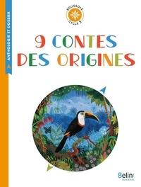 Emmanuelle Thébault - 9 contes des origines - Cycle 3.