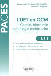 Emmanuelle Tiennault-Desbordes et Mounaïm Ghorbal - L'UE1 en QCM - Chimie, biochimie, biologie moléculaire.