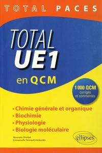 Emmanuelle Tiennault-Desbordes et Mounaïm Ghorbal - Total UE1 en 1000 QCM - Chimie générale et organique, biochimie, physiologie, biologie moléculaire.