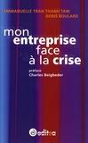 Emmanuelle Tran Thanh Tam et Denis Boulard - Mon entreprise face à la crise.