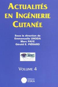 Emmanuelle Uhoda et Marc Paye - Actualités en ingénierie cutanée - Volume 4.