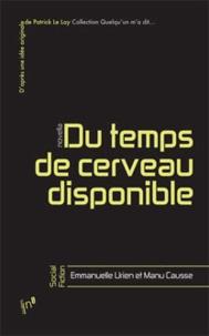 Emmanuelle Urien et Manu Causse - Du temps de cerveau disponible.