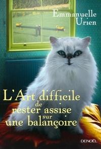 Emmanuelle Urien - L'Art difficile de rester assise sur une balançoire.