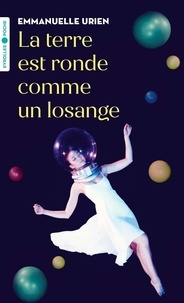 Emmanuelle Urien - La terre est ronde comme un losange.