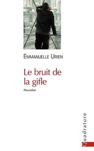Emmanuelle Urien - Le bruit de la gifle.