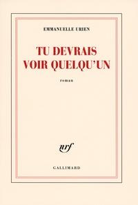 Emmanuelle Urien - Tu devrais voir quelqu'un.