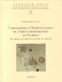 Emmanuelle Vagnon - Cartographie et représentations de l'Orient méditerranéen en Occident (du milieu du XIIIe à la fin du XVe siècle).